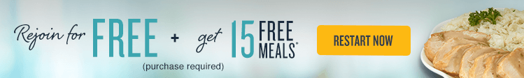 Exclusive Offer: Rejoin for FREE + Get 15 Free Meals* (Purchase Required), See Disclaimer for Offer Details)