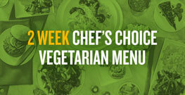 2 Week Chef's Choice Meatless Menu with Auto-Delivery